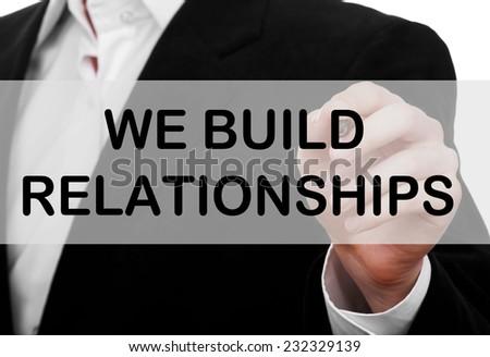We Build Relationships - stock photo