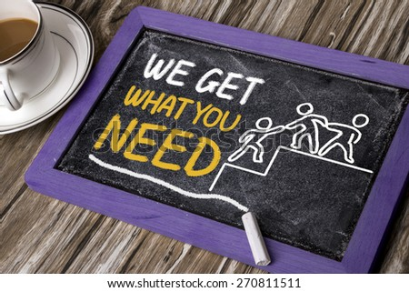 we get what you need concept hand drawing on blackboard - stock photo