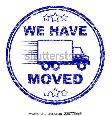 We Have Moved Representing Change Of Residence And Address - stock photo