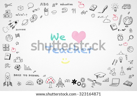 We love teacher: Happy world teacher's day concept and smiley face icon in pastel color with doodle freehand sketch drawing on white watercolor paper background: Global message to school teachers  - stock photo