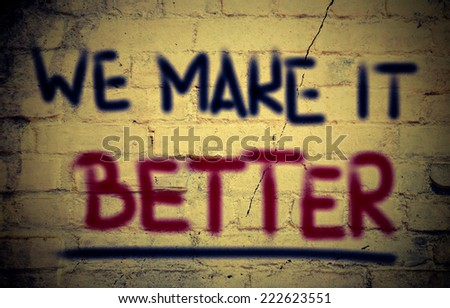We Make It Better Concept - stock photo