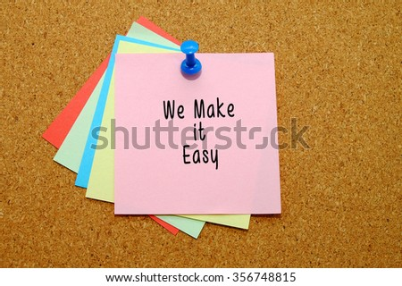 we make it easy written on color sticker notes over cork board background.