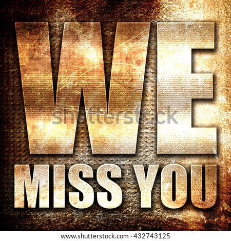 we miss you, 3D rendering, metal text on rust background - stock photo