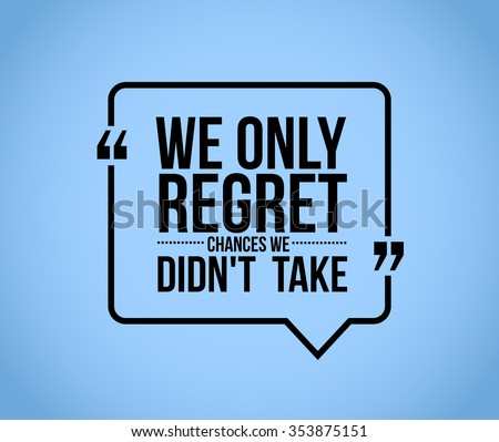 we only regret chances we didn't take comment illustration design graphic - stock photo