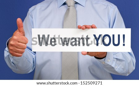 We want YOU ! - stock photo