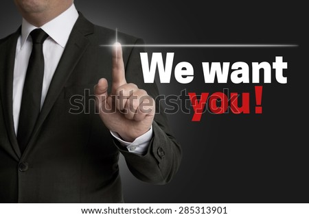 We want you Touchscreen is served by businessman. - stock photo