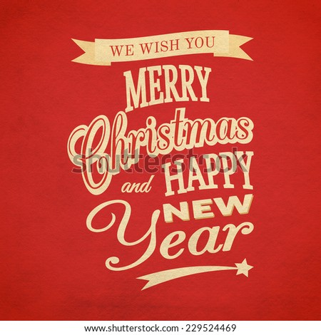 We Wish You Merry Christmas And Happy New Year red typographic background - stock photo