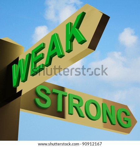 Weak Or Strong Directions On A Brass Signpost - stock photo