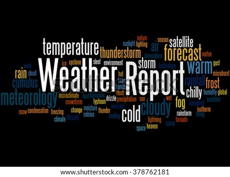 Weather Report, word cloud concept on black background.