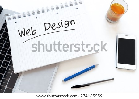 Web Design - handwritten text in a notebook on a desk - 3d render illustration. - stock photo