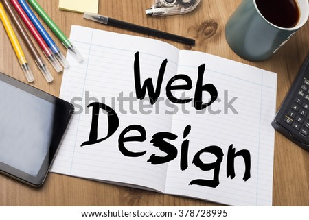 Web Design - Note Pad With Text On Wooden Table - with office  tools - stock photo