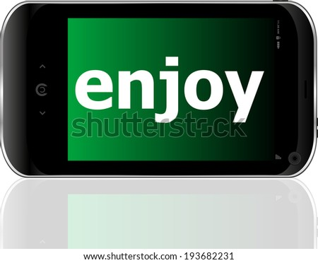 Web development concept: smartphone with word enjoy on display - stock photo