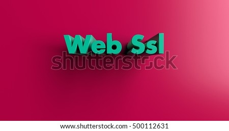 Web Ssl - 3D rendered colorful headline illustration.  Can be used for an online banner ad or a print postcard.