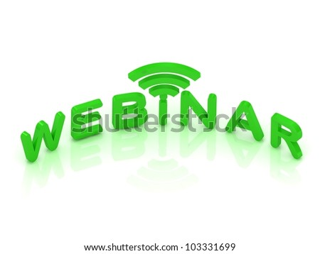 Webinar signal sign with green letters on white background - stock photo