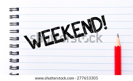 Weekend Text written on notebook page, red pencil on the right. Motivational Concept image