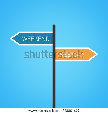 Weekend vs weekday choice road sign concept, flat design - stock photo