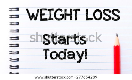 WEIGHT LOSS Starts Today Text written on notebook page, red pencil on the right. Motivational Concept image