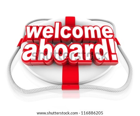 Welcome Aboard words on a white and red life preserver to greet you with a friendly greeting, welcoming gesture and team initiation - stock photo