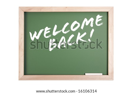Welcome Back Chalkboard Isolated on a White Background. - stock photo