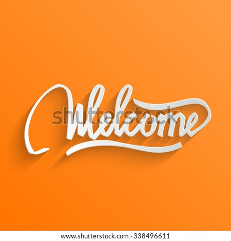 Welcome Hand lettering Greeting Card. Typographical Background. Handmade calligraphy - stock photo