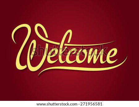 Welcome hand lettering sign. Design text, font type, typography banner - stock photo