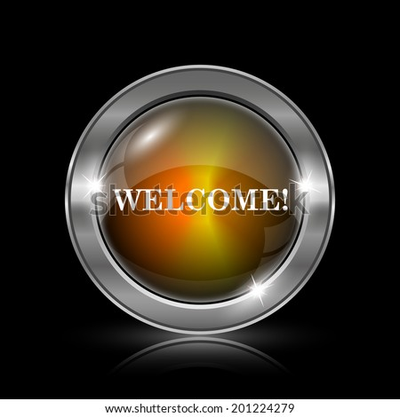 Welcome icon. Metallic internet button on black background.  - stock photo