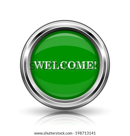Welcome icon. Metallic internet button on white background.  - stock photo