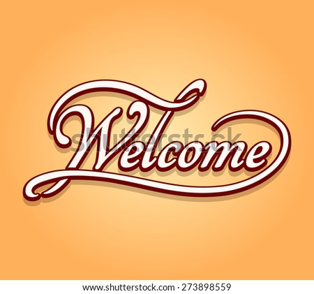 Welcome lettering calligraphy. Typography banner, greeting decoration - stock photo