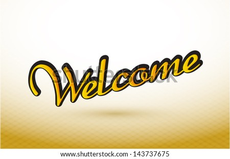 welcome text illustration design over a gold graphic - stock photo