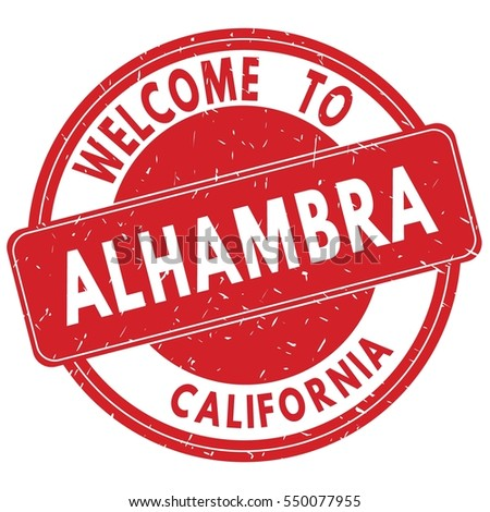 Welcome to ALHAMBRA CALIFORNIA stamp sign text logo red.