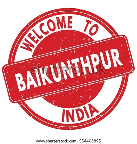Welcome to BAIKUNTHPUR  INDIA stamp sign text logo red.
