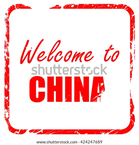 Welcome to china, red rubber stamp with grunge edges - stock photo