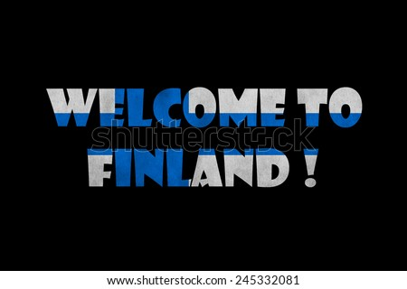 welcome to Finland text on black - stock photo