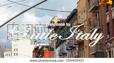 Welcome to Little Italy sign in Lower Manhattan. Little Italy is an Italian community in Manhattan. - stock photo