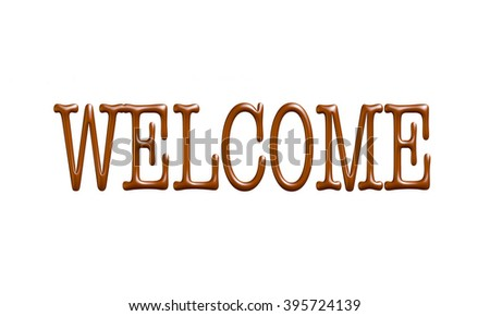 Welcome word in chocolate on white background. - stock photo