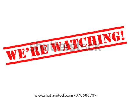 WERE WATCHING! red Rubber Stamp over a white background. - stock photo