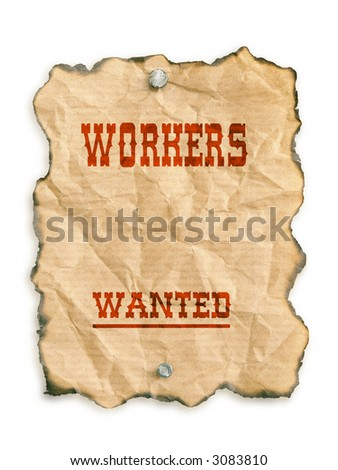 Western style - Workers Wanted - notice on grunge paper - isolated on white