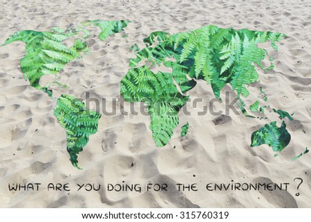 what are you doing to save the planet? world map with sand background (no water)