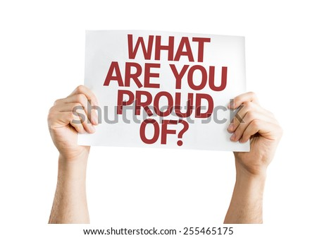 What Are You Proud Of? card isolated on white background - stock photo