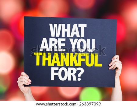 What Are You Thankful For? card with bokeh background - stock photo