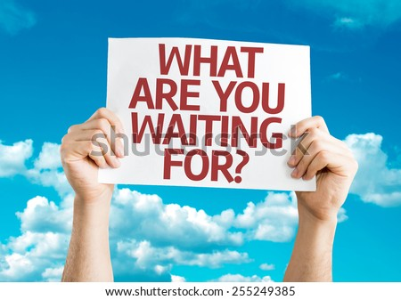 What Are You Waiting For? card with sky background - stock photo