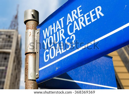 What Are Your Career Goals? written on road sign - stock photo