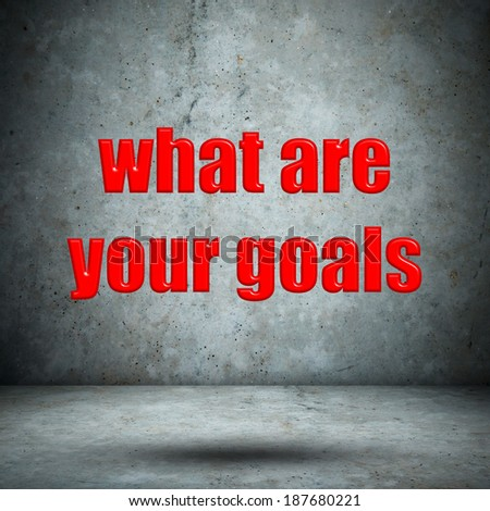 what are your goals concrete wall - stock photo