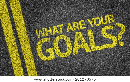 What are your Goals? written on the road - stock photo