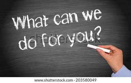 What can we do for you ? - stock photo