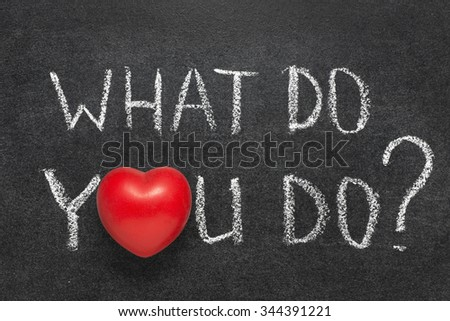 what do you do question handwritten on blackboard with heart symbol instead O