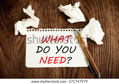 What do you need? - stock photo