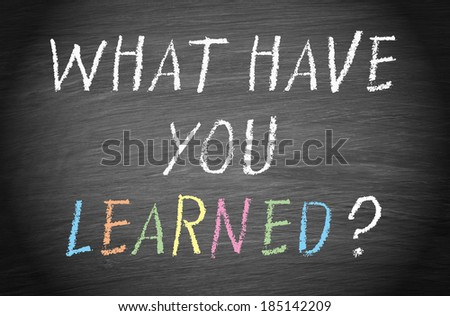 What have you learned ? - stock photo