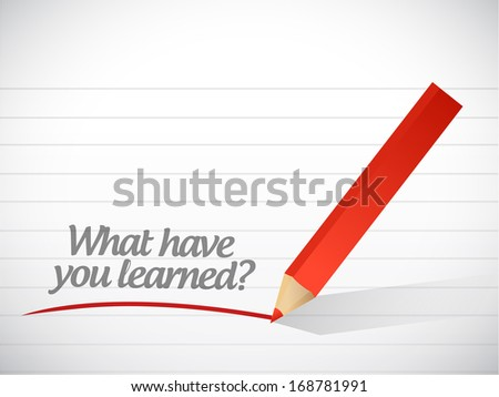 what have you learned message illustration design over a white background - stock photo