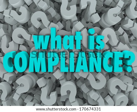 What is Compliance words on a background of question marks to ask the definition of standards, guidelines, laws, policies and rules in business, government or life - stock photo